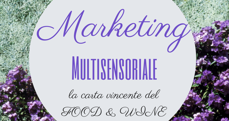 Marketing multisensoriale nelfood and wine