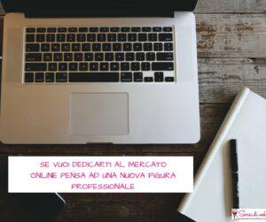 una nuova figura professionale è necessaria se si apre un e-commerce