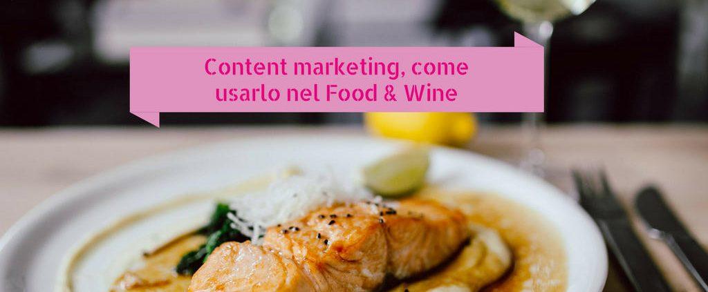 Content marketing come usarlo nel food & wine