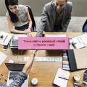 Come trovare online potenziali clienti di valore