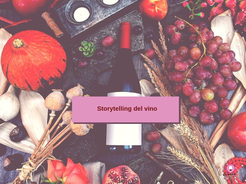Storytelling del vino una stragia degustata a sorsi
