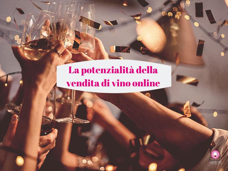 La potenzialità delle vendite di vino online